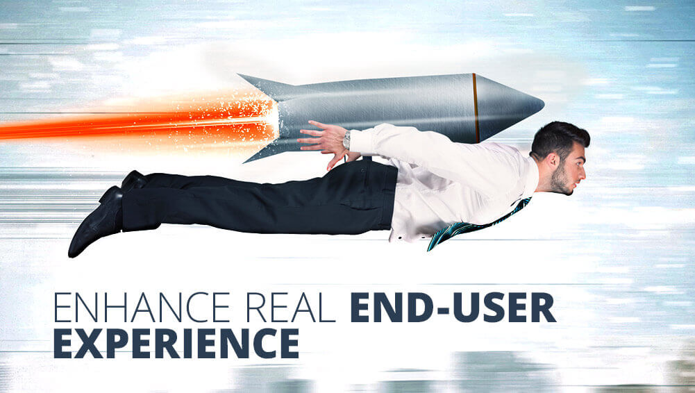 enhance real end user experience sm